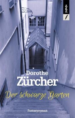 Der schwarze Garten_Dorothe Zürcher
