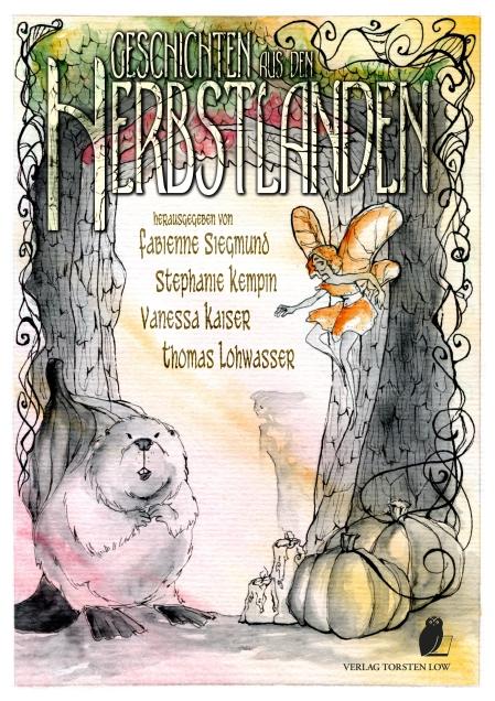 """Geschichten aus den Herbstlanden"", Verlag Torsten Low, ISBN: 978-3-940036-48-3"