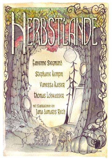"""Die Herbstlande"", Verlag Torsten Low, ISBN: 978-3-940036-40-7"