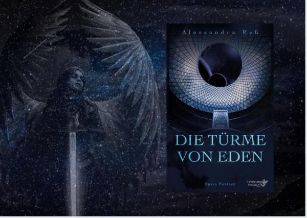 """Cover zum Roman """"Die Türme von Eden"""" (Space Fantasy / Dreampunk / Space Opera; zeigt Kuppel und dahinter Sterne) und daneben Engelsfigur mit Schwert"""